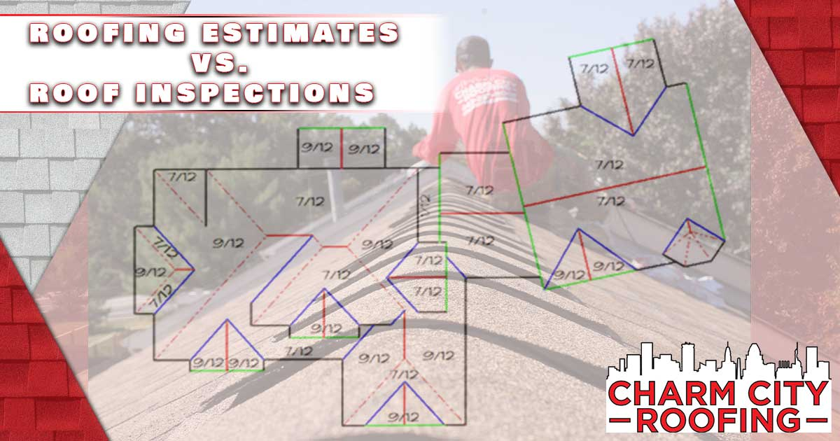 Charm City Roofing Estimates Vs Inspections