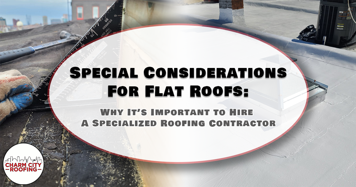 Charm City Roofing Special Considerations For Flat Roofs